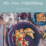 Kartoffelpäckchen mit Pilz-Nuss-Trüffelfüllung